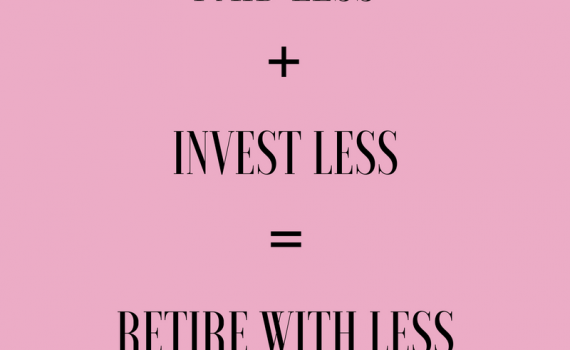 Paid less - invest less - retire with less