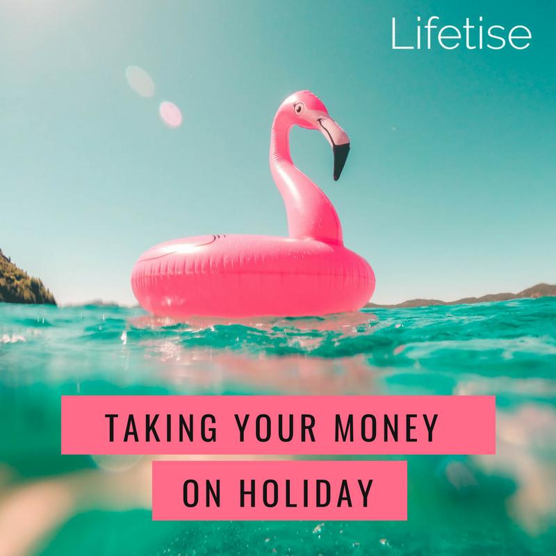 Lifetise holiday money